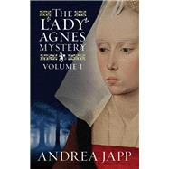 The Lady Agnes Mystery by Japp, Andrea; Garcia, Lorenza, 9781910477168