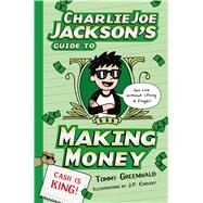 Charlie Joe Jackson's Guide to Making Money by Greenwald, Tommy; Coovert, J.  P., 9781250107169