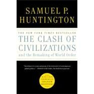 Clash of Civilizations and the Remaking of World Order by Samuel P. Huntington, 9781451627169