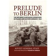 Prelude to Berlin by Harrison, Richard W., 9781910777169
