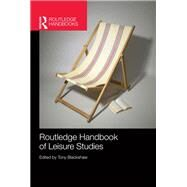 Routledge Handbook of Leisure Studies by Blackshaw; Tony, 9780415697170