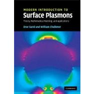 Modern Introduction to Surface Plasmons : Theory, Mathematica Modeling, and Applications