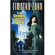 The Green And The Gray by Zahn, Timothy, 9780765307170