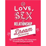 The Love, Sex and Relationship Dream Dictionary by Walden, Kelly Sullivan, 9781592337170