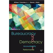 Bureaucracy and Democracy by Gormley, William T., Jr.; Balla, Steven J., 9781608717170