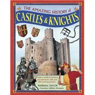 The Amazing History of Castles & Knights by Taylor, Barbara; Klemperer, William, 9781861477170