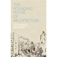 Founding Myths of Architecture by Buhagiar, Konrad, 9781907317170