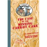 A Wilcox and Griswold Mystery: The Case of the Missing Carrot Cake by Newman, Robin; Zemke, Deborah, 9781939547170