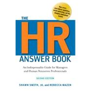 The HR Answer Book: An Indispensable Guide for Managers and Human Resources Professionals by Smith, Shawn; Mazin, Rebecca, 9780814417171
