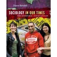 Sociology in Our Times : The Essentials by Kendall, Diana, 9781133957171
