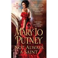 Not Always a Saint by Putney, Mary Jo, 9781420127171