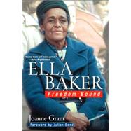 Ella Baker : Freedom Bound by Grant, Joanne, 9780471327172