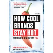 How Cool Brands Stay Hot by Van Den Bergh, Joeri; Behrer, Mattias; De Maeseneire, Patrick, 9780749477172