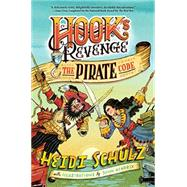 Hook's Revenge, Book 2 The Pirate Code by Schulz, Heidi; Hendrix, John, 9781484717172