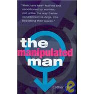 The Manipulated Man by Vilar, Esther, 9781905177172