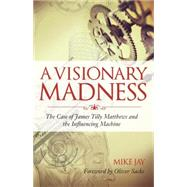 A Visionary Madness by JAY, MIKESACKS, OLIVER, 9781583947173