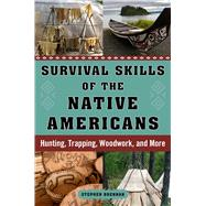 Survival Skills of the Native Americans by Brennan, Stephan, 9781632207173