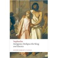 Antigone, Oedipus the King, Electra by Sophocles; Kitto, H. D. F.; Hall, Edith, 9780199537174