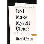 Do I Make Myself Clear? by Evans, Harold, 9780316277174
