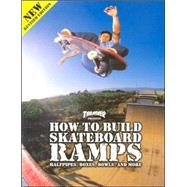 Thrasher Presents How to Build Skateboard Ramps, Halfpipes, Boxes, Bowls and More by Thrasher Magazine, 9780965727174