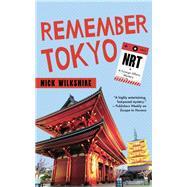 Remember Tokyo by Wilkshire, Nick, 9781459737174