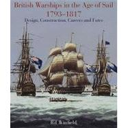 British Warships in the Age of Sail 1793-1817: Design, Construction, Careers and Fates by Winfield, Rif, 9781844157174