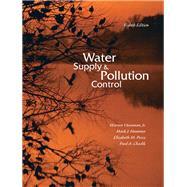 Water Supply and Pollution Control by Viessman, Warren, Jr.; Hammer, Mark J.; Perez, Elizabeth M.; Chadik, Paul A., 9780132337175