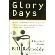 Glory Days : On Sports, Men, and Dreams-That Don't Die by Reynolds, Bill, 9780312207175