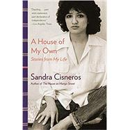 A House of My Own by Cisneros, Sandra, 9780345807175