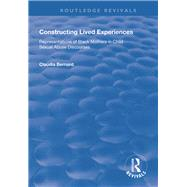 Constructing Lived Experiences: Representations of Black Mothers in Child Sexual Abuse Discourses by Bernard,Claudia, 9781138727175