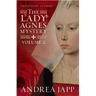 The Lady Agnes Mystery by Japp, Andrea; Garcia, Lorenza; Gregor, Katherine, 9781910477175