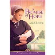 A Promise of Hope by Clipston, Amy, 9780785217176