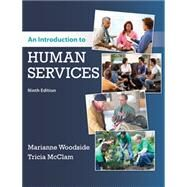 An Introduction to Human Services by Woodside, Marianne R.; McClam, Tricia, 9781337567176
