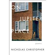 On Jupiter Place New Poems by Christopher, Nicholas, 9781619027176
