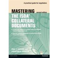 Mastering ISDA Collateral Documents A Practical Guide for Negotiators by Harding, Paul; Johnson, Christian, 9780273757177