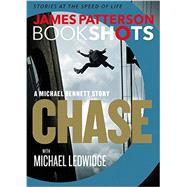 Chase: A BookShot by Patterson, James; Ledwidge, Michael, 9780316317177