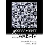 Assessment with the WAIS-IV by Jerome M. Sattler, 9780970267177