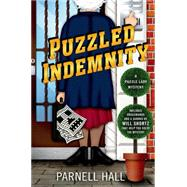 Puzzled Indemnity A Puzzle Lady Mystery by Hall, Parnell, 9781250027177