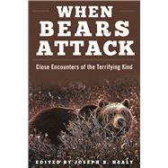 When Bears Attack by Healy, Joseph B., 9781510707177
