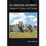 The Post-War University; Utopianist Campus and College by Stefan Muthesius, 9780300087178