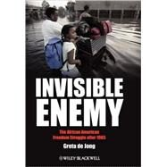Invisible Enemy : The African American Freedom Struggle after 1965 by de Jong, Greta, 9781405167178