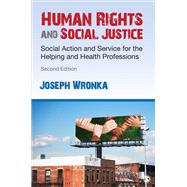 Human Rights and Social Justice by Wronka, Joseph, 9781483387178