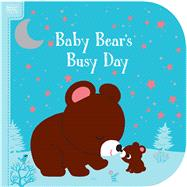 Bright Books: Baby Bear's Busy Day by Hayashi, Emiri; Roth, Megan, 9781626867178