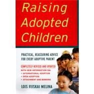 Raising Adopted Children : Practical Reassuring Advice for Every Adoptive Parent by Melina, Lois Ruskai, 9780060957179