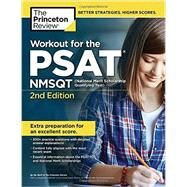 Workout for the PSAT/NMSQT, 2nd Edition by Princeton Review, 9780451487179