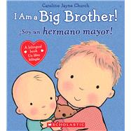 I Am a Big Brother! by Church, Caroline Jayne, 9780545847179