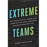 Extreme Teams by Shaw, Robert Bruce, 9780814437179