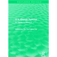 U.S. Energy Policies (Routledge Revivals): An Agenda for Research by Mishan; E. J., 9781138857179