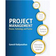 Project Management Process, Technology and Practice by Vaidyanathan, Ganesh, 9780132807180