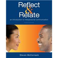 Reflect & Relate An Introduction to Interpersonal Communication by McCornack, Steven, 9781457697180